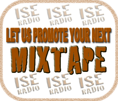 ISE Radio Let us Promote Your Mixtape